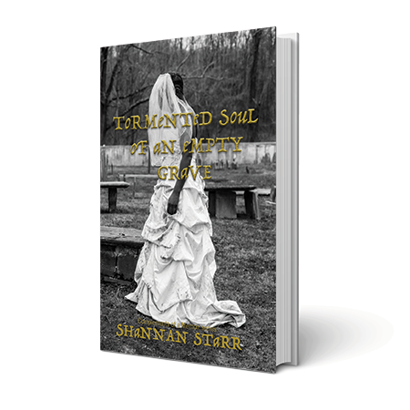 Tormented Soul of an Empty Grave, Book- Coming Soon!